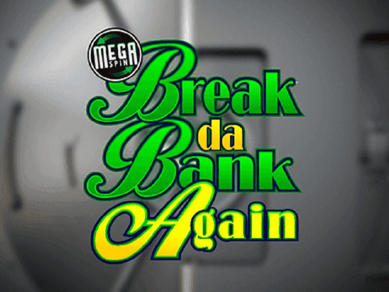 Break Da Bank Again Megaspin